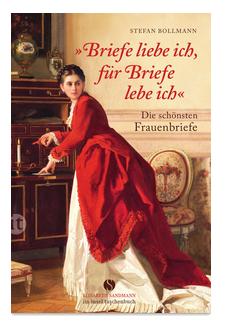 Quelle: http://www.suhrkamp.de/buecher/briefe_liebe_ich_fuer_briefe_lebe_ich_-stefan_bollmann_36068.html